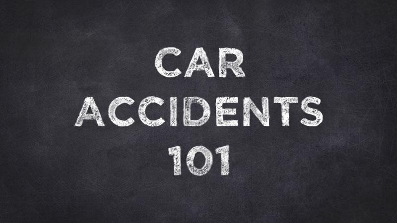 Car Accidents 101 written in chalk on black board